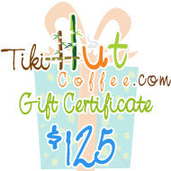 $125 Tiki Hut Coffee Gift Card