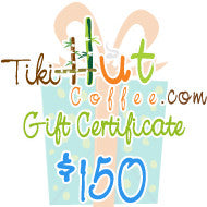 $150 Tiki Hut Coffee Gift Card