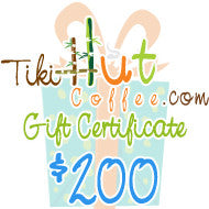 $200 Tiki Hut Coffee Gift Card