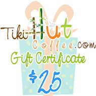 $25 Tiki Hut Coffee Gift Card