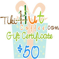 $50 Tiki Hut Coffee Gift Card