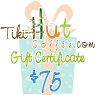 $75 Tiki Hut Coffee Gift Card