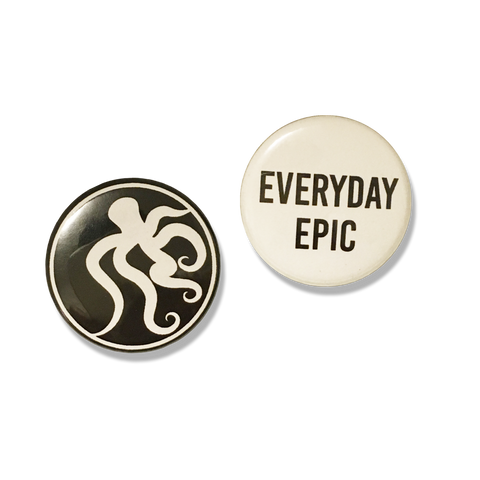 Everyday Epic Pins - 1 inch