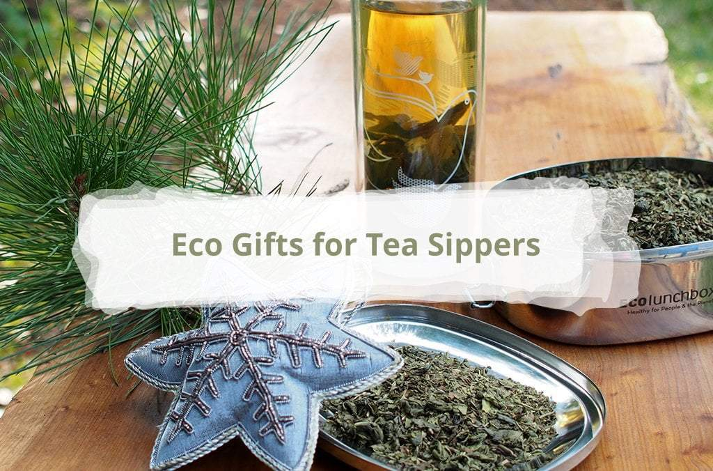 Superb Eco Gifts for Tea Sippers