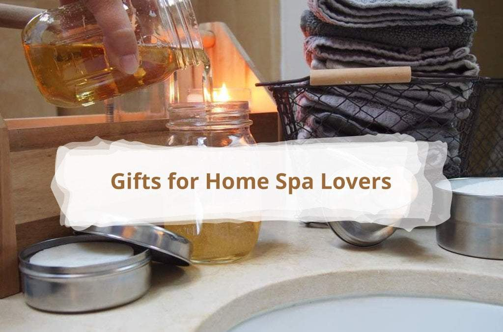 Gifts for Home Spa Lovers