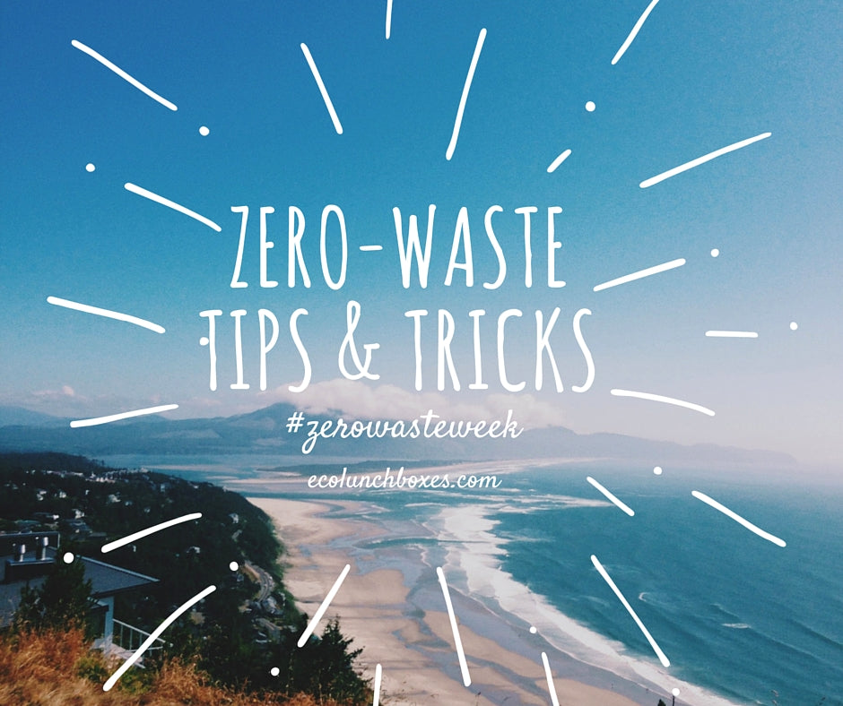 Zero Waste Tips and Tricks