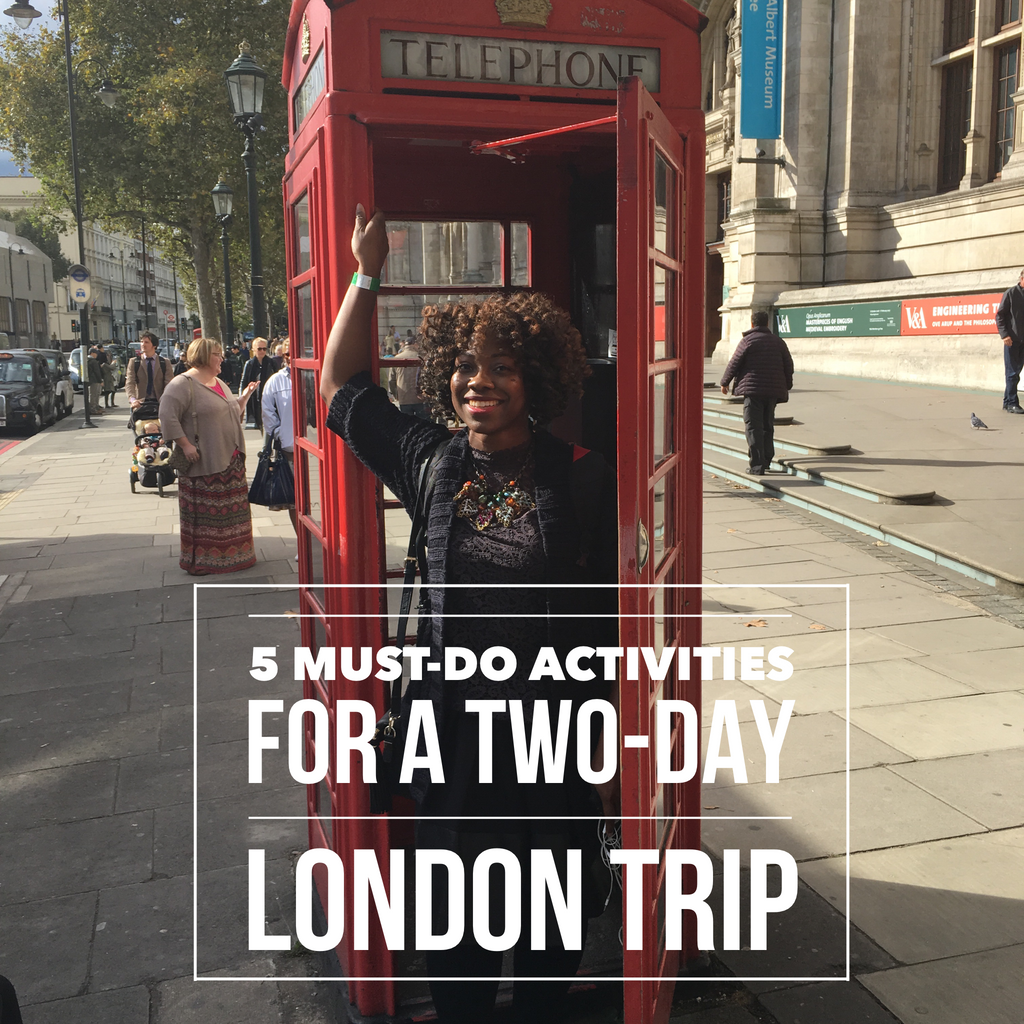 5 Must-Do Activities for a Two-Day London Trip
