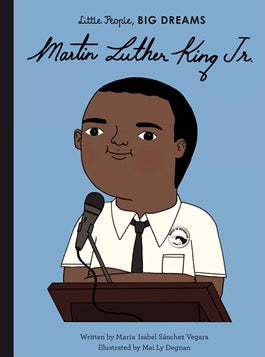 Martin Luther King Jr.- Little People, Big Dreams