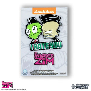 I Hate You. - Invader Zim Pin