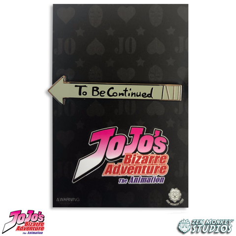 To Be Continued - JoJo's Bizarre Adventure Pin
