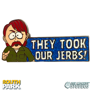 """They Took Our Jerbs!"": South Park Collectible Enamel Pin"