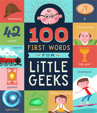100 First Words for Little Geeks - Good World Goods