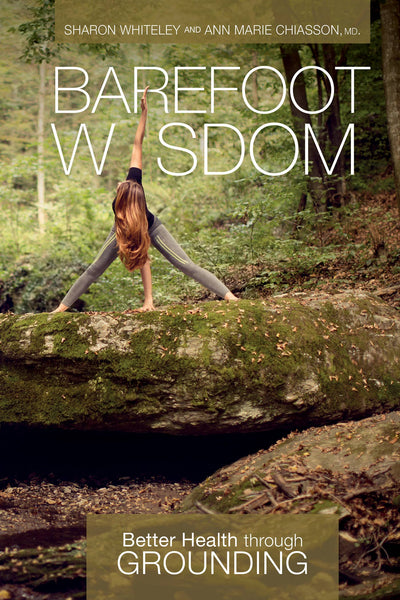 Barefoot Wisdom Book - Better Health through Grounding - Good World Goods