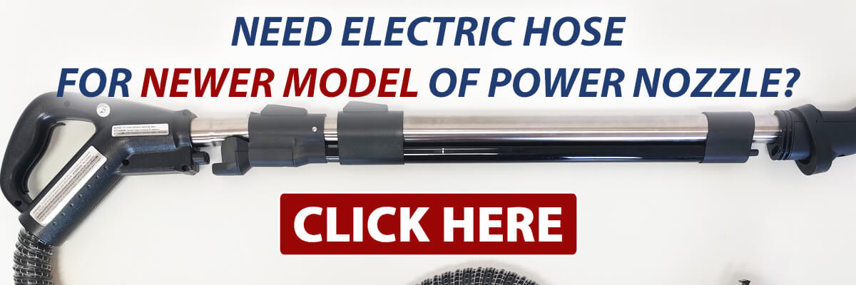 Find the Sirena electric hose that fits the NEWER model of the Sirena power nozzle.