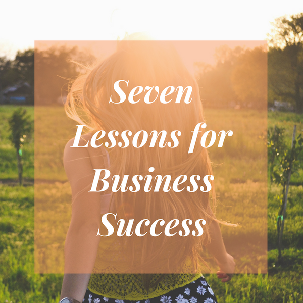 Life Lessons from Seven Successful Female Entrepreneurs