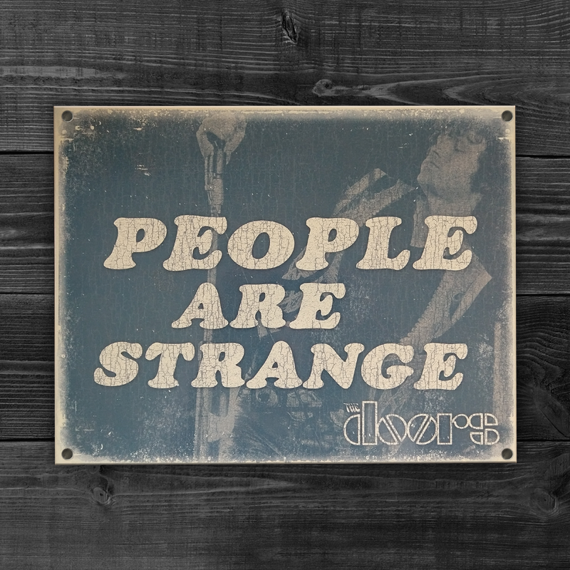 People Are Strange Tin Sign