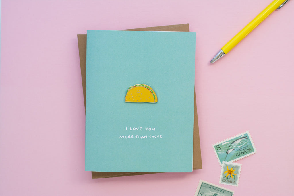 I love you more than tacos (Enamel Pin Card)
