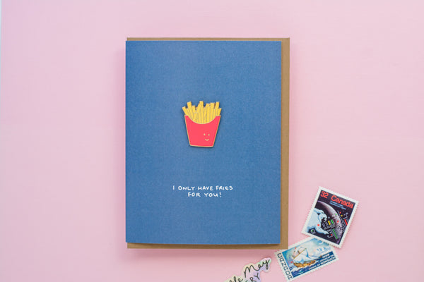 I Only Have Fries For You Enamel Pin Card
