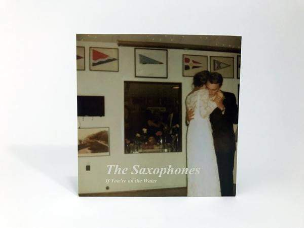 The Saxophones – If You're On The Water EP (7″)
