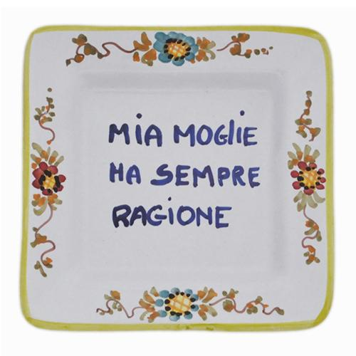 "Mia Moglie ha sempre ragione - My Wife is Always Right Small Tray, 5"" x 5"" by Abbiamo Tutto"