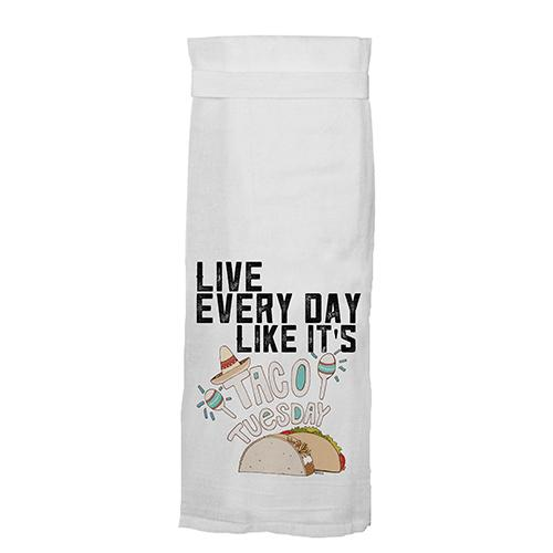 Live Every Day Like It's Taco Tuesday Kitchen Towel by Twisted Wares