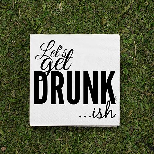Let's Get Drunk...ish Cocktail Napkins by Twisted Wares