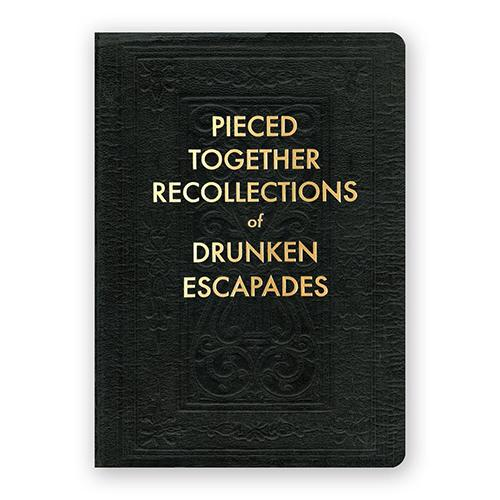 Pieced Together Recollections of Drunken Escapades Journal