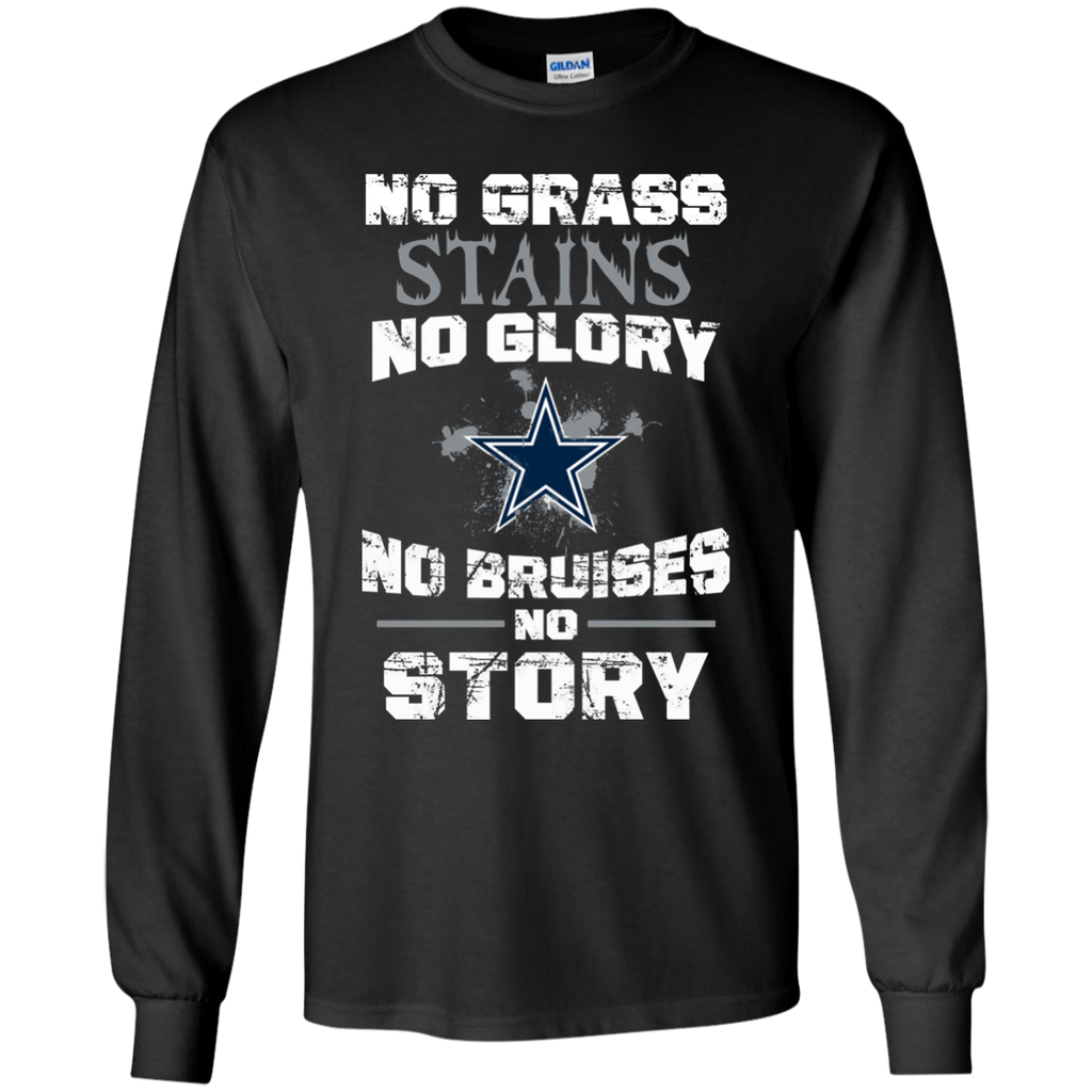 No Stains No Story - Dallas Cowboys Fan