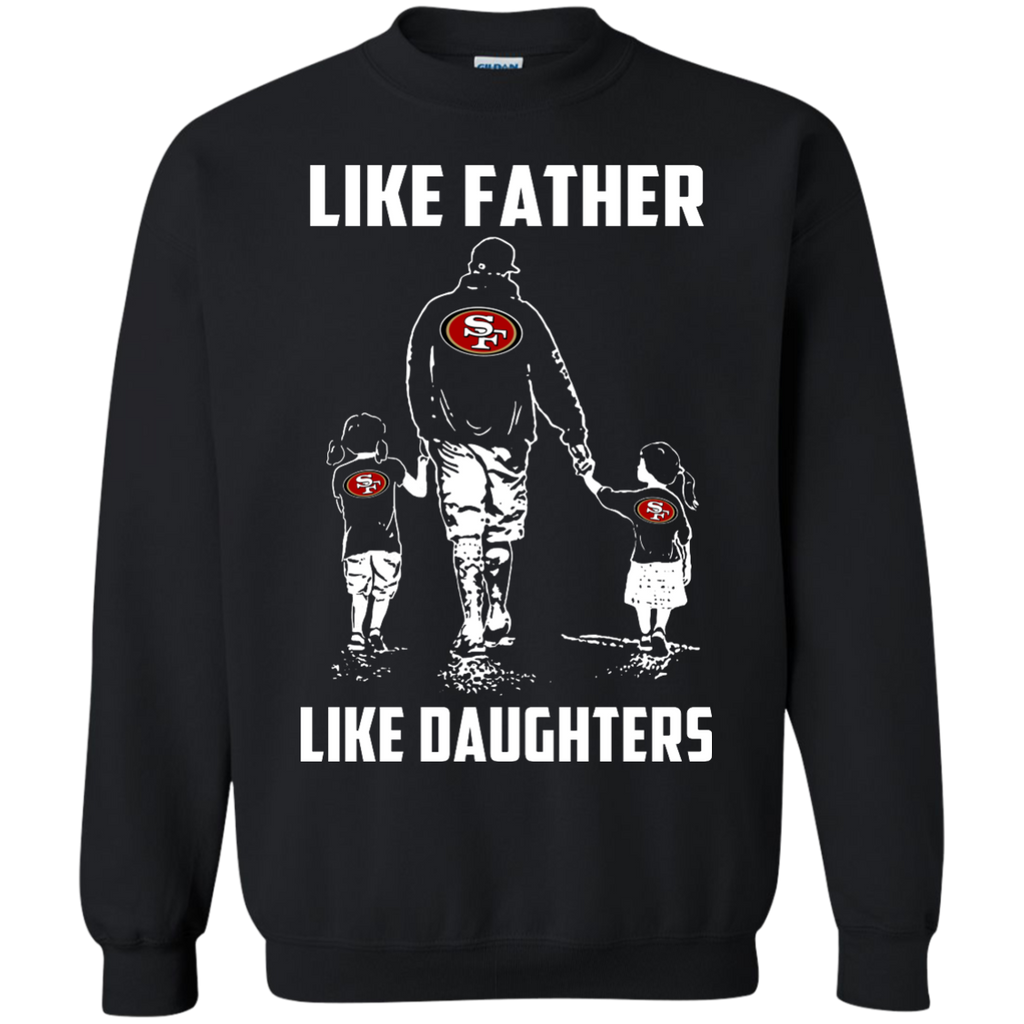 Like Father Like Daughters - San Francisco 49ers