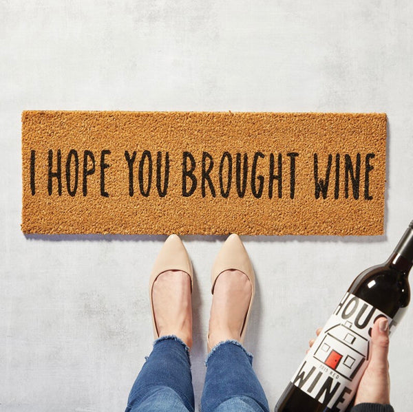 I Hope you Brought Wine Door Mat