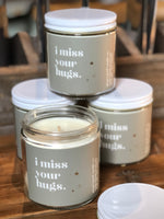 i miss your hugs. Soy Candle