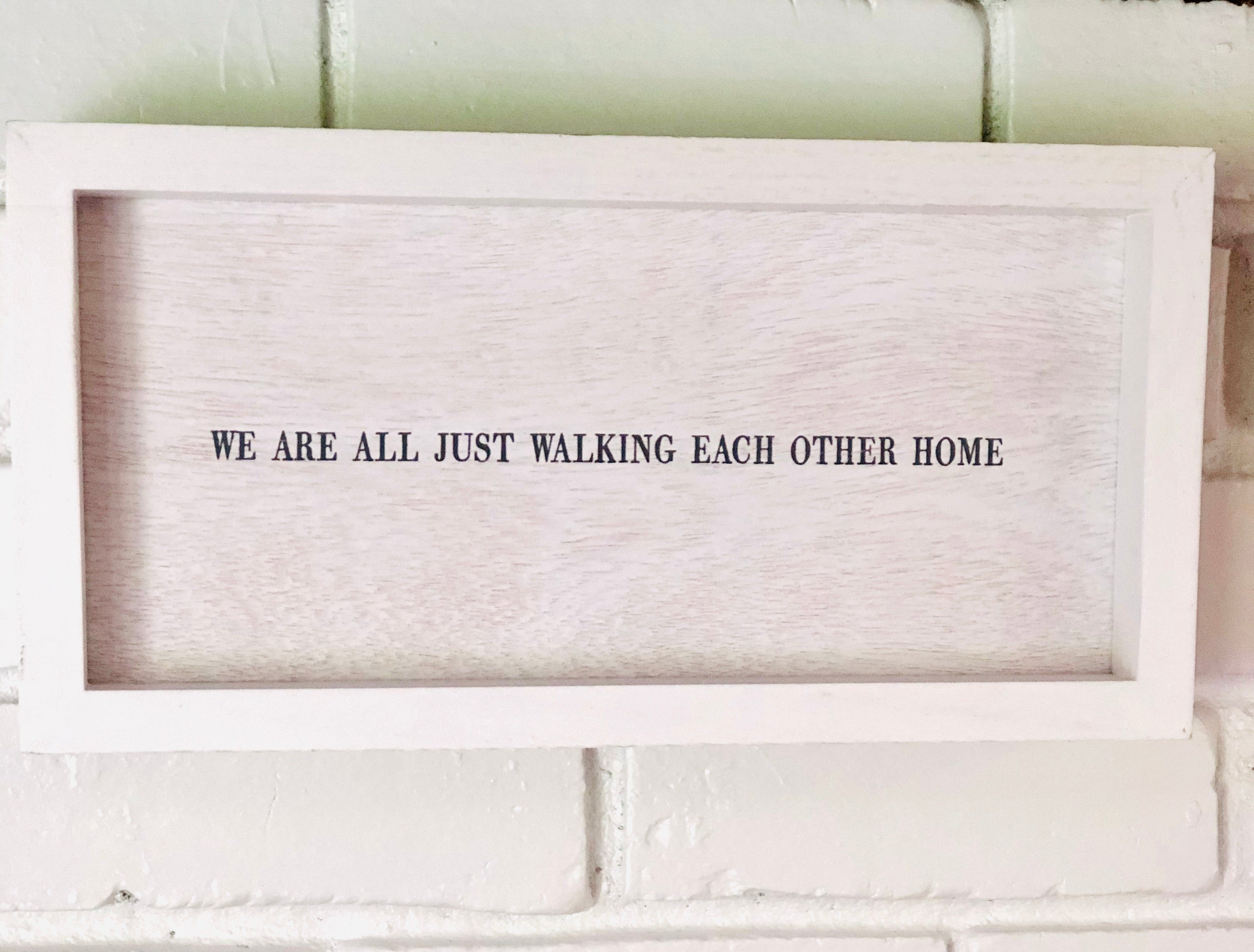 We Are All Just Walking Each Other Home Wall Art