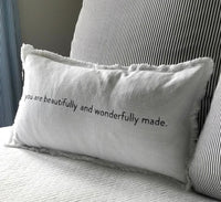 """you are beautifully and wonderfully made."" Pillow"