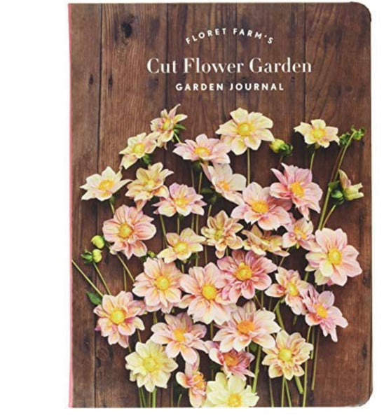 Floret Farm's Cut Flower Garden Journal