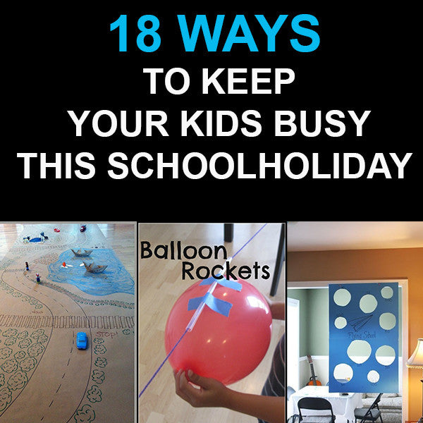 18 Brilliant Ways To Keep Your Kids Busy During This School Holiday.