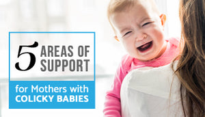 5 Areas of Support for Mothers with Colicky Babies
