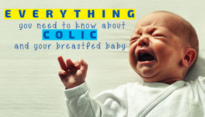 Everything you need to know about Colic and your breastfed baby