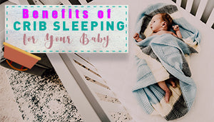 Benefits of Crib Sleeping for your Baby
