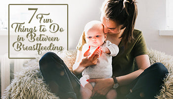 7 Fun Things To Do In Between Breastfeeding