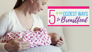 5 Of The Coziest Ways To Breastfeed