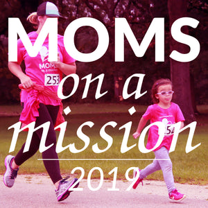 Moms on a Mission 5K 2019