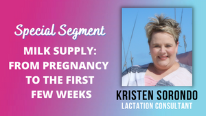 Milk Supply: From Pregnancy to First Weeks Postpartum | Advice from a Lactation Consultant
