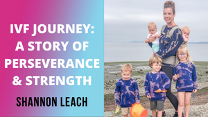 IVF Journey for 5 Kids | Shannon Leach