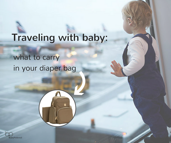 Traveling with baby: what to carry in your diaper bag*
