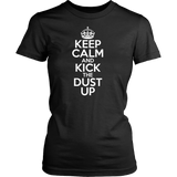 Keep Calm And Kick the Dust Up - jStorePlus - 8