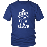 Classic Keep Calm Tee (Be a Cat Slave) - jStorePlus - 1