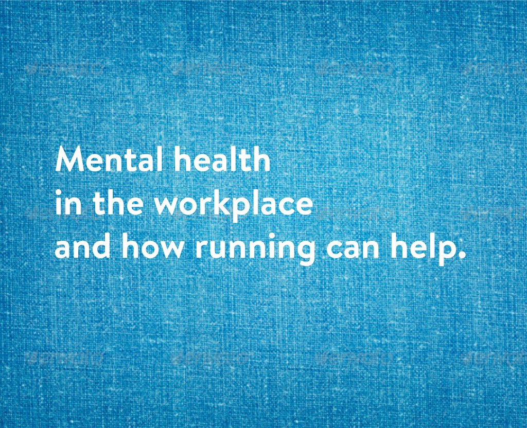 Mental health in the workplace and how running can help