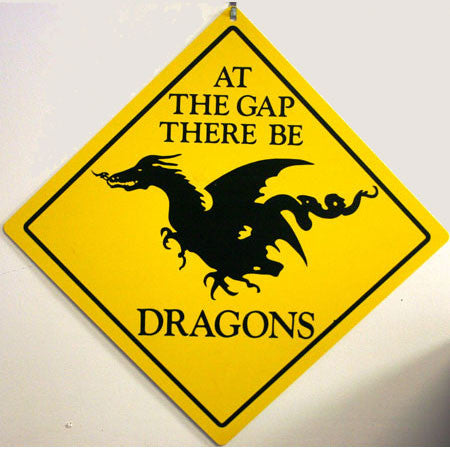There Be Dragons Plastic Sign