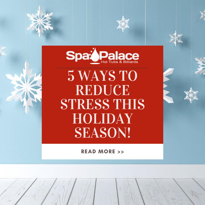 5 WAYS TO RELIEVE THE STRESS OF THE HOLIDAY SEASON