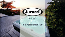 Load image into Gallery viewer, Jacuzzi® J-225™